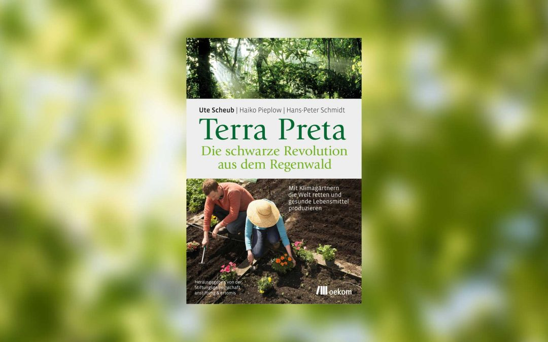 Terra Preta, the black rev­o­lu­tion